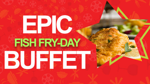 Epic Buffet: Fish Fry-Day